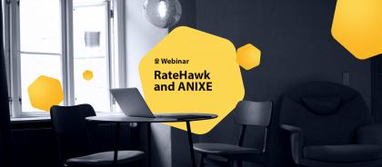 RateHawk and ANIXE Webinar on Last Updates and Platform Integration